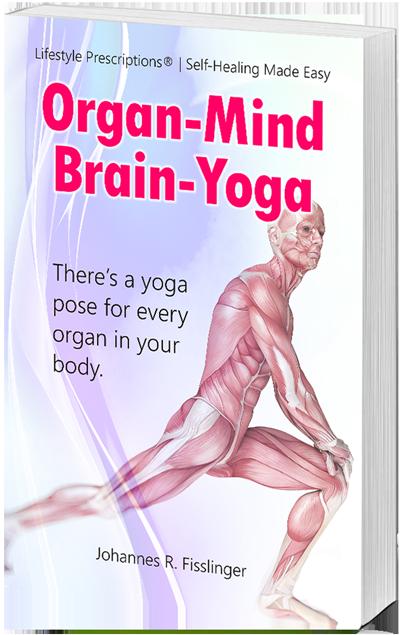 Organ-Mind-Brain-Yoga Lifestyle Prescriptions Self-Healing Made Possible width=