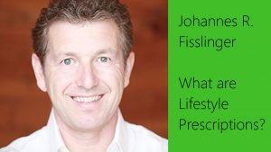 The Art And Science Of Self-Healing # 7: What Are Lifestyle Prescriptions?